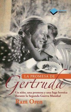 La promesa de Gertruda, Un niño, una promesa y una fuga heróica durante la Segunda Guerra Mundial.