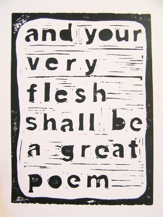 Walt Whitman quote. Exquisitely said, as usual.