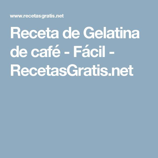 Receta de Gelatina de café - Fácil - RecetasGratis.net