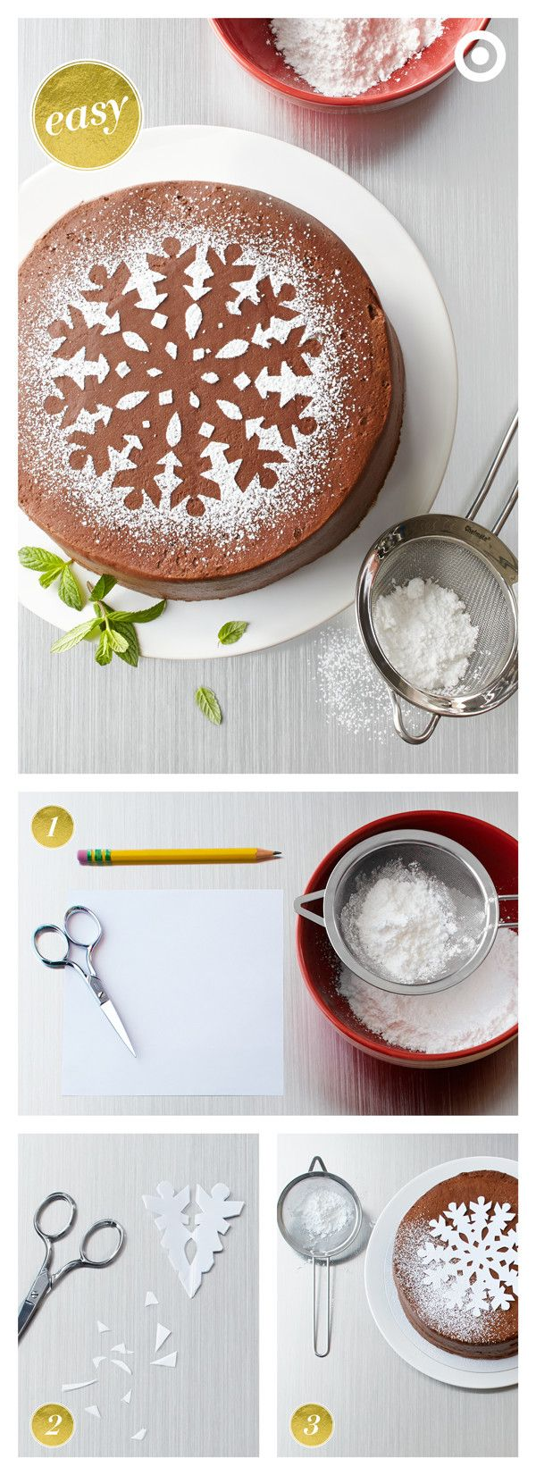 This holiday dessert looks great and it's ridiculously fast and easy to make. Pick up a frosted chocolate cake from the Bakery. Dress it up by cutting out a stencil, placing it on the cake, and then sifting powdered sugar over the top. Carefully lift off the stencil…and voilà! Chic and almost too pretty to eat.