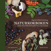 Naturkokboken : från skogspromenaden till tallriken (inbunden)