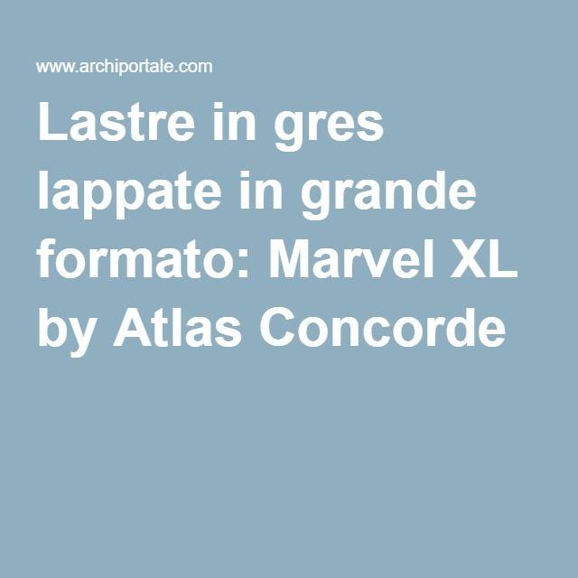 Lastre in gres lappate in grande formato: Marvel XL by Atlas Concorde