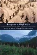 Forgotten Highways: Wilderness Journeys Down the Historic Trails of the Canadian Rockies by Nicky Brink and Steven R Bown Review at: http://cdnbookworm.blogspot.ca/2012/09/forgotten-highways.html