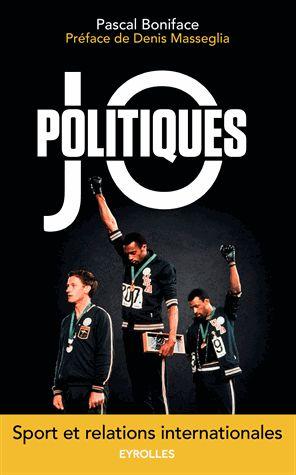 JO politiques : sport et relations internationales / Pascal Boniface / IAE Bibliothèque, Salle de lecture - 327 BON