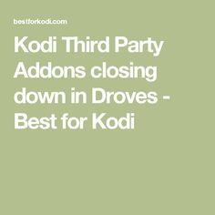 Kodi Third Party Addons closing down in Droves - Best for Kodi