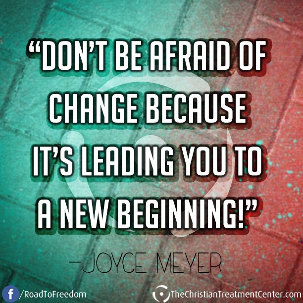 Dont Be Afraid Of Change Quotes New Beginning Joyce Meyers: 10 Best Images About This Is My Life~I Am MORE Than A