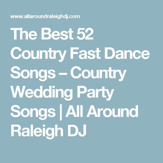The Best 52 Country Fast Dance Songs – Country Wedding Party Songs | All Around Raleigh DJ
