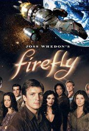 Firefly (TV series, 2002-2003) -  Five hundred years in the future, a renegade crew aboard a small spacecraft tries to survive as they travel the unknown parts of the galaxy and evade warring factions as well as authority agents out to get them. Creator: Joss Whedon Stars: Nathan Fillion, Gina Torres, Alan Tudyk