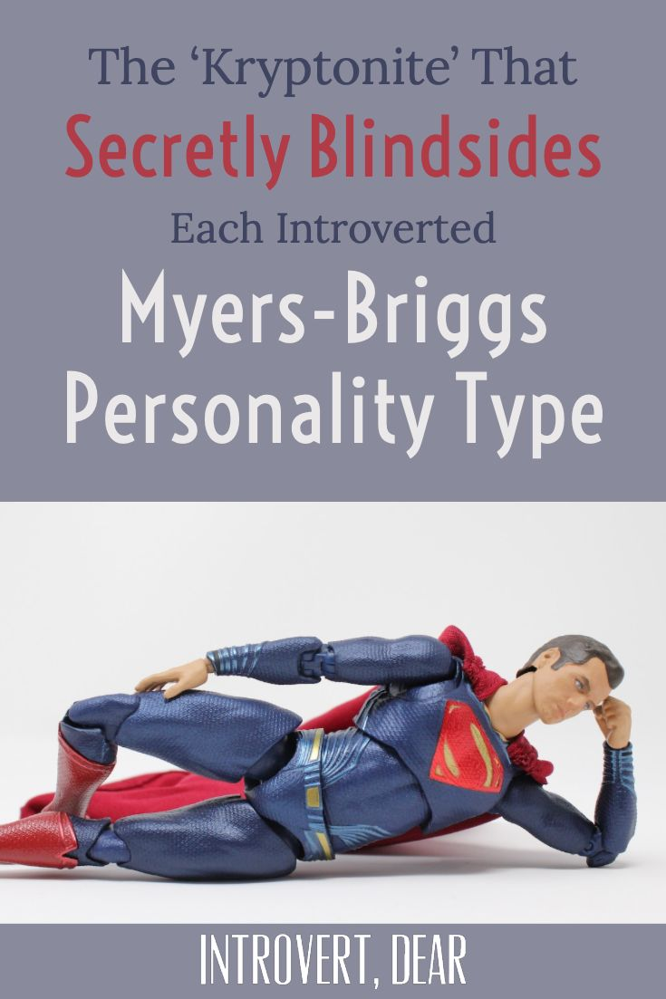 The 'Kryptonite' That Secretly Blindsides Each Introverted Myers-Briggs Type