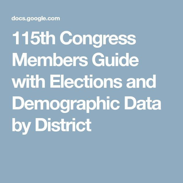 115th Congress Members Guide with Elections and Demographic Data by District