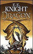 L'âge du feu, Tome 1, Dragon, E.E. Knight, Milady. Des milliers de livres avec la livraison chez vous en 1 jour ou en magasin avec -5% de réduction .