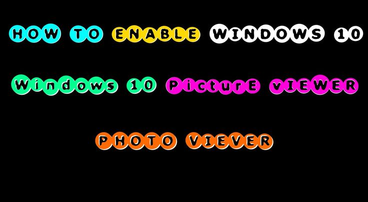 Windows 10 Picture-Photo Viewer Enable-Disable-Picture-Photo Viewer
