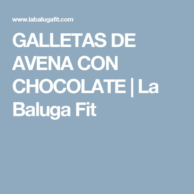 GALLETAS DE AVENA CON CHOCOLATE | La Baluga Fit