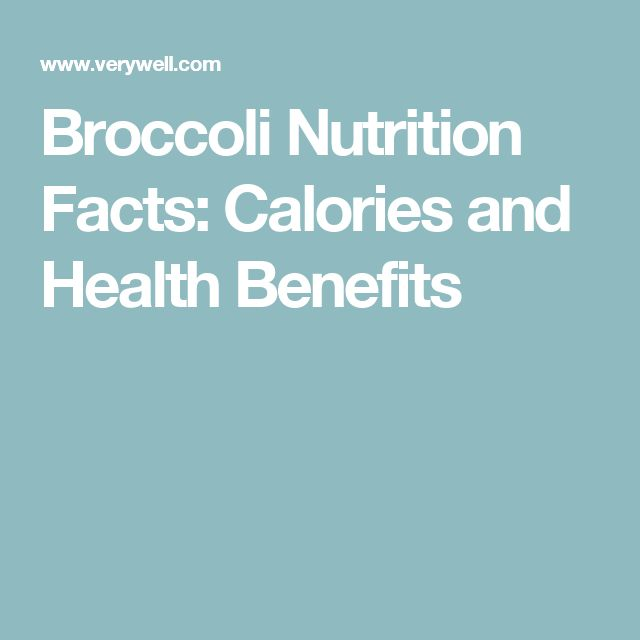 Broccoli Nutrition Facts: Calories and Health Benefits