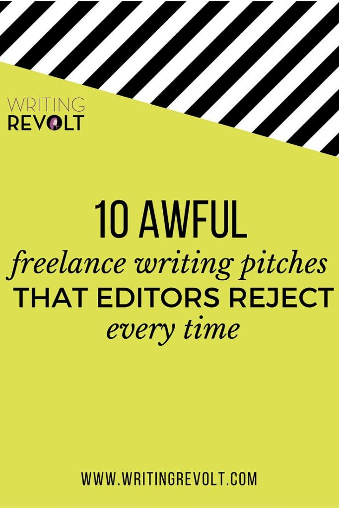 10 Awful Freelance Writing Pitches that Editors Reject Every Time | When you want to write freelance, you need to master the pitch. Click through for 10 examples of how NOT to write a pitch, so you can write one that works.