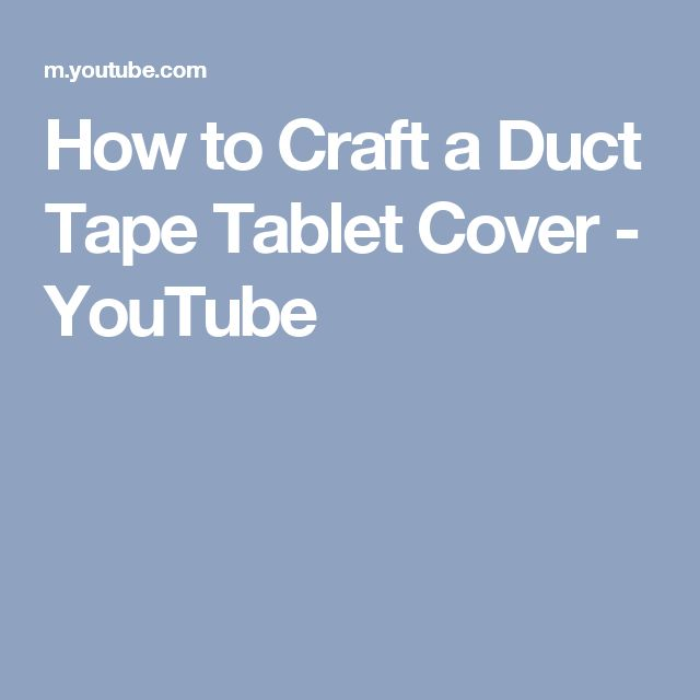 How to Craft a Duct Tape Tablet Cover - YouTube