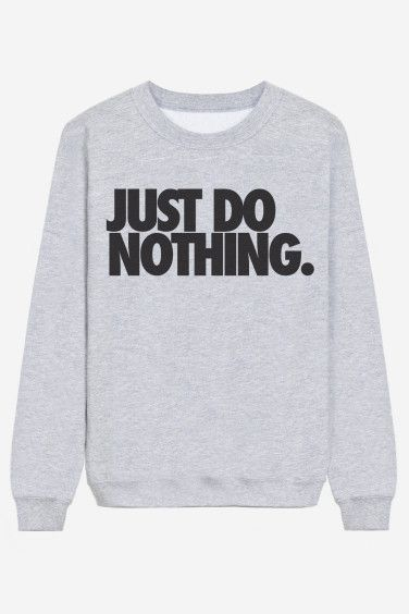 Just Do Nothing-- for the love of god someone buy me this for my birthday
