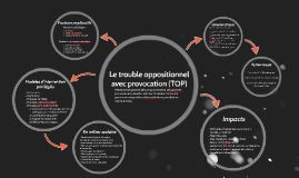 TOP trouble oppositionnel avec provocation