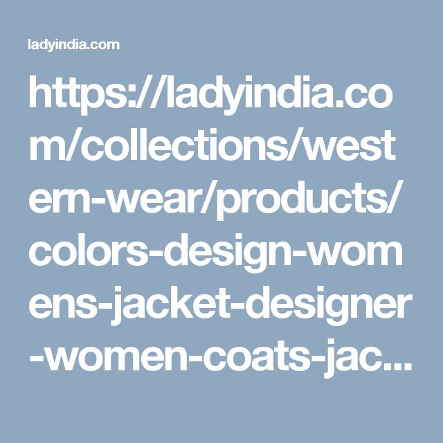 https://ladyindia.com/collections/western-wear/products/colors-design-womens-jacket-designer-women-coats-jackets