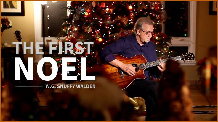 Christmas Song - The First Noel by W.G. Snuffy Walden (Guitar christmas ...
