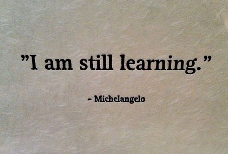 """""""I am still learning."""" - Michelangelo #quote #quotes #cite #citation #citations #wisequotes #word #words #wisewords #saying #proverb #poems #poetry"""