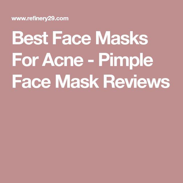 Best Face Masks For Acne - Pimple Face Mask Reviews