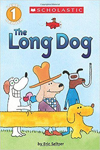 Amazon.com: The Long Dog (Scholastic Reader, Level 1) (9780545746328): Eric Seltzer: Books