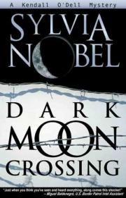 Dark Moon Crossing: A Kendall O'Dell...