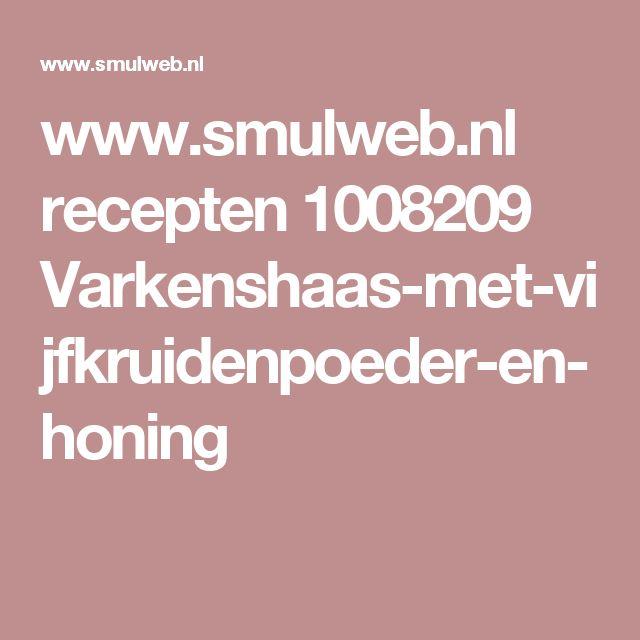 www.smulweb.nl recepten 1008209 Varkenshaas-met-vijfkruidenpoeder-en-honing