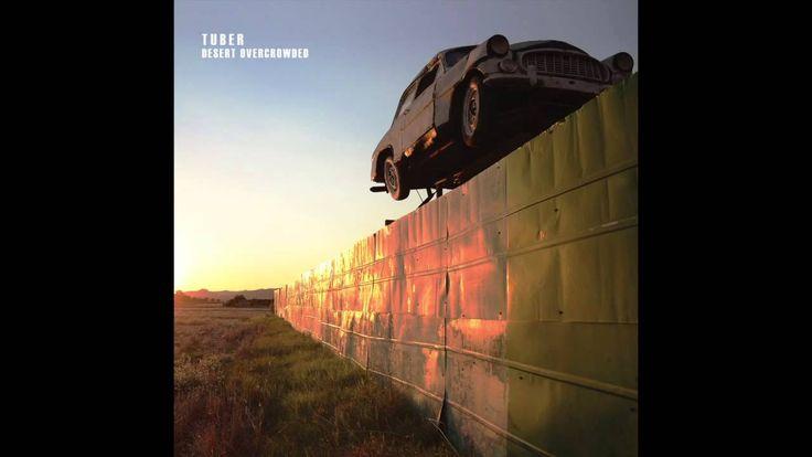 Tuber - Desert Overcrowded (Full Album) 2013