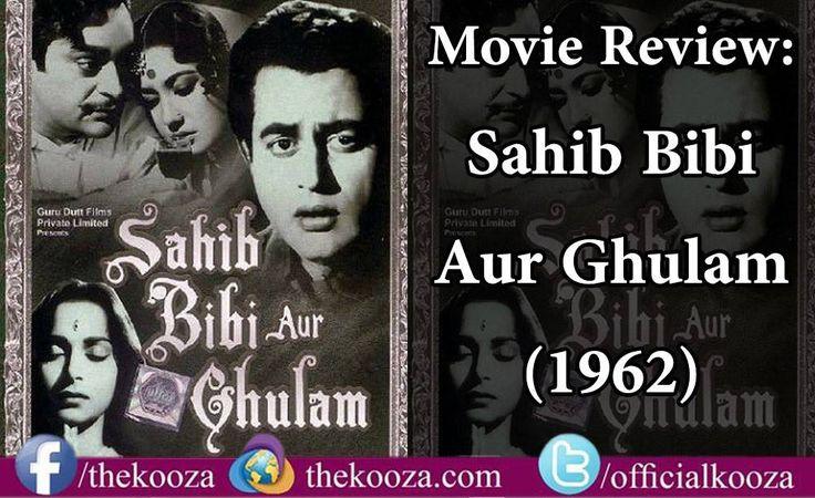 Movie Review : Sahib Bibi Aur Ghulam (1962) Read More : http://thekooza.com/?p=48019