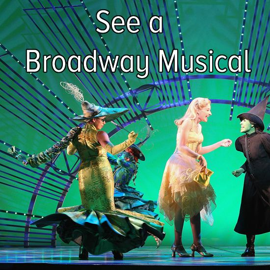 Bucket list: see a live performance of a Broadway musical! One I actually want to see...;)