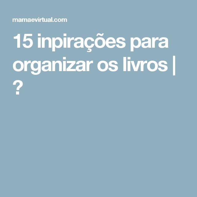 15 inpirações para organizar os livros | ⋆