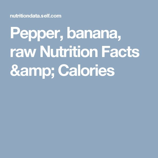 Pepper, banana, raw Nutrition Facts & Calories