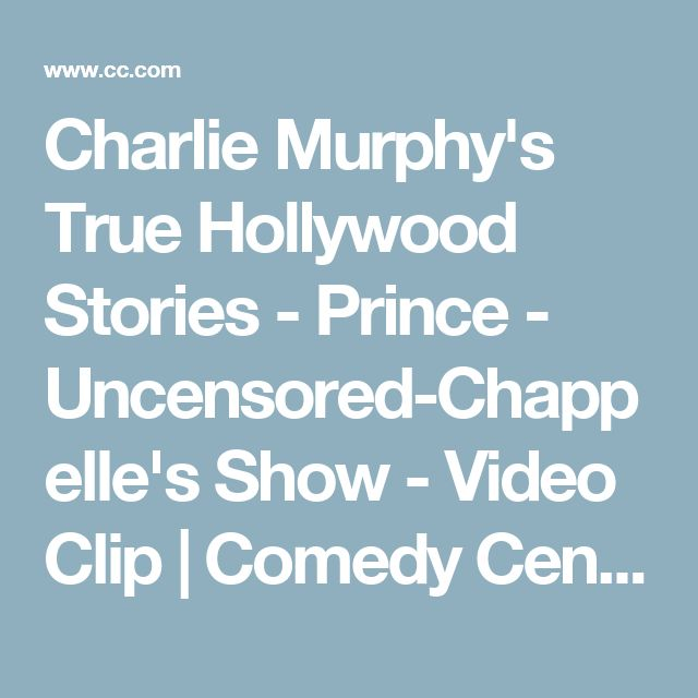 Charlie Murphy's True Hollywood Stories - Prince - Uncensored-Chappelle's Show - Video Clip | Comedy Central