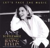 Let's Face the Music: Anne Tofflemire sings Irving Berlin [CD]