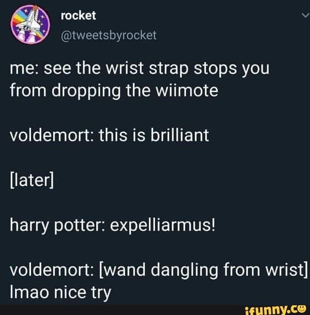 Me See The Wrist Strap Stops You From Dropping The Wiimote Voldemort This Is Brilliant Later Harry Potter Expelliarmus Vºldemort Wand Dangling From Wris Harry Potter Headcannons Harry Potter Fanfiction Harry