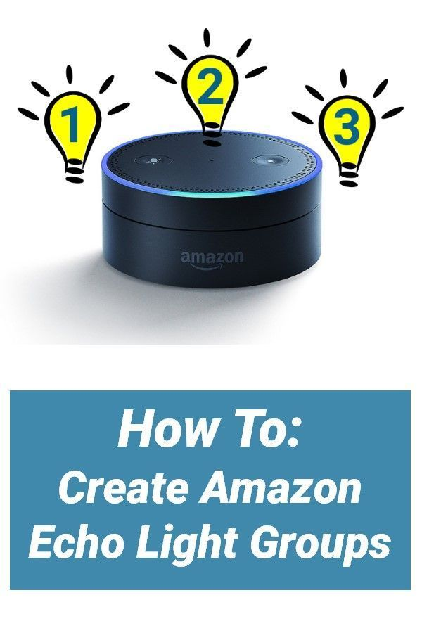 Amazon Echo Ideas A How To Guide To Create Amazon Echo Light Groups With Alexa Amazon Echo Devices Allow You Amazon Echo Smart Home Alexa Compatible Devices