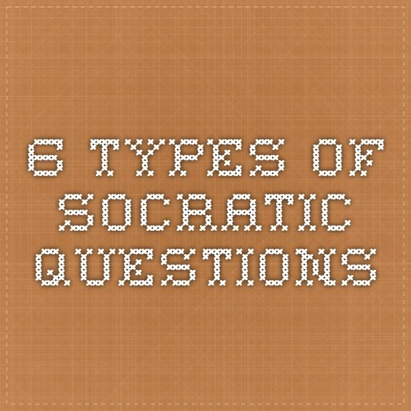 6 types of Socratic questions This or that questions