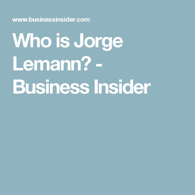 Who is Jorge Lemann? - Business Insider