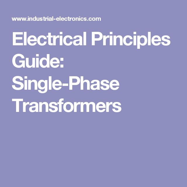 Electrical Principles Guide: Single-Phase Transformers