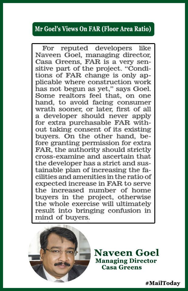 Mr Naveen Goel has expressed his views on Importance of FAR (Floor Area Ratio) featured in Mail Today's weekly feature page Property Mail.