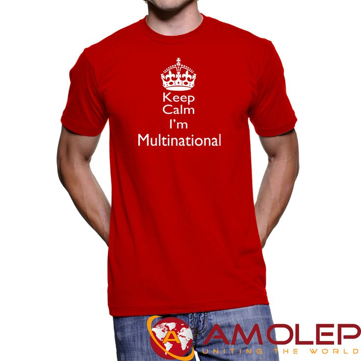 Keep Calm i'm multinational T-Shirt for Multinational People