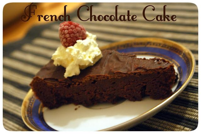 My Little Madness: Tasty Tuesday - French Chocolate Cake