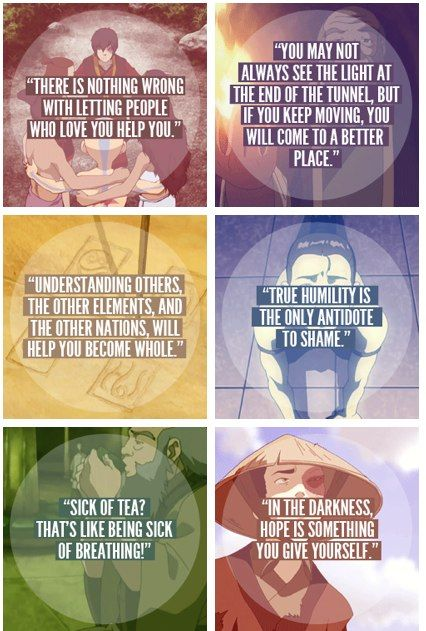 "The wisdom if Uncle Iroh. :) Iroh is still my second favorite character :) -- ""Sick of tea?! That's like being sick of breathing!"" <- fav Iroh quote Ever :D"