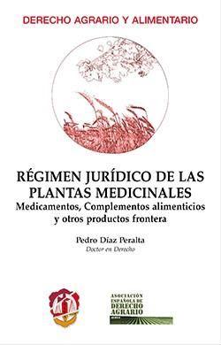 Régimen jurídico de las plantas medicinales : medicamentos, complementos alimenticios y otros productos frontera / Pedro Díaz Peralta.     Reus, 2016