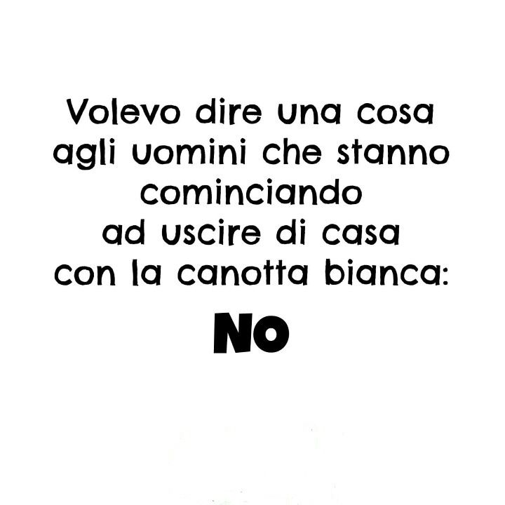 Aforismi  frasi parole Uomini con canotta  Bianca  Puoi trovarci anche su Instagram  https://www.instagram.com/hermans_fashion/
