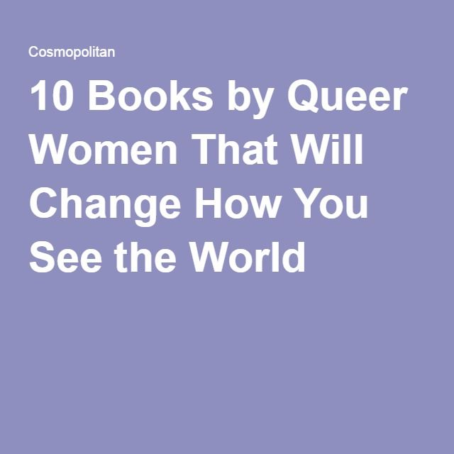 10 Books by Queer Women That Will Change How You See the World