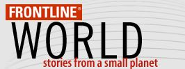 FRONTLINE/World - stories from a small planet  http://www.pbs.org/frontlineworld/