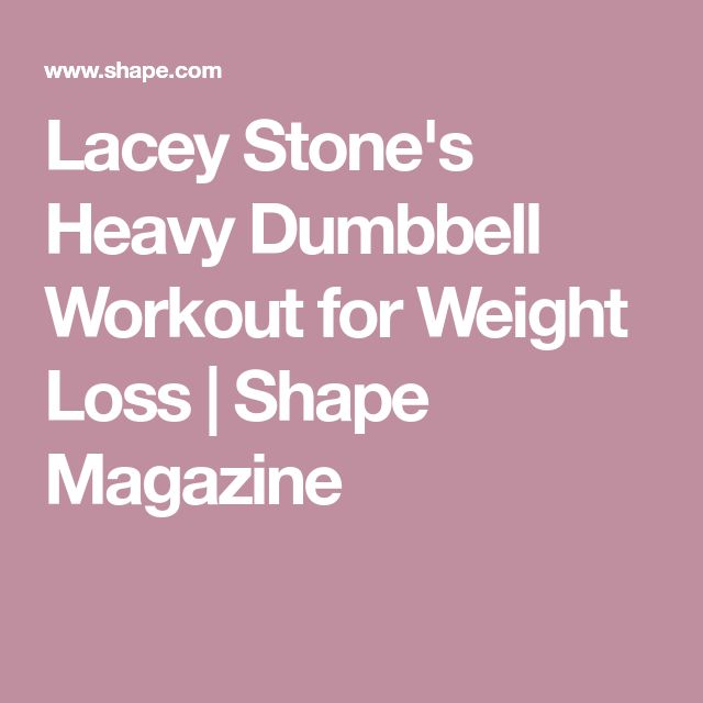 Lacey Stone's Heavy Dumbbell Workout for Weight Loss | Shape Magazine